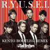 R.Y.U.S.E.I. (Kento Bootleg Remix) / The 3rd J Soul Brothers from EXILE TRIBE
