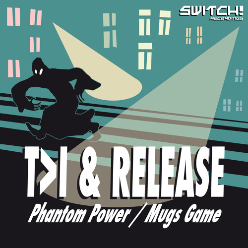 T>I / T>I & RELEASE - PHANTOM POWER / MUGS GAME - SWITCHRECORD007