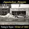 Appalachian Moments #7 - Winter of 1960