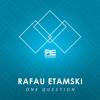 Rafau Etamski - One Question [Exclusive]