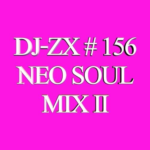 DJ-ZX # 156 NEO SOUL MIX II (FREE DOWNLOAD)
