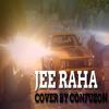 Jee Raha Hun Cover (OST Jalaibee)