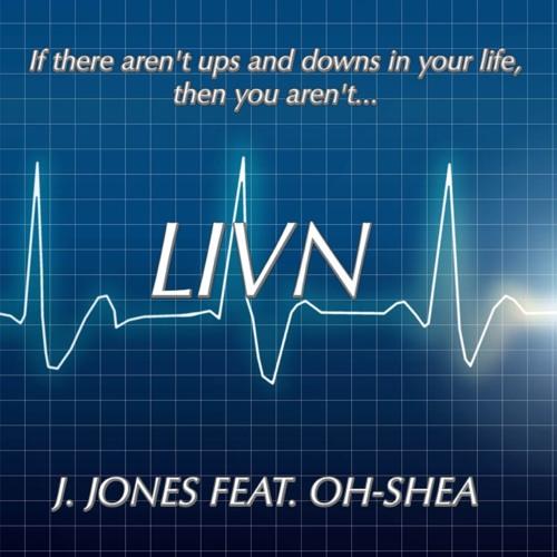 LIVN - J. Jones (feat OH - Shea)