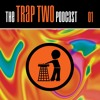 The Trap Two Podcast 01