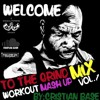 ||Welcome To The Grind|| Workout Mash -Up Mix Vol 1