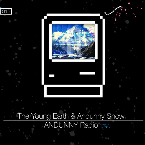015 - The Young Earth & Andunny Show