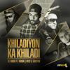 DJ Hiren Ft Fusion, Myze & Raxstar - Khiladiyon Ka Khiladi **Promo**