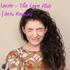 Lorde - The Love Club (Toland Remix)