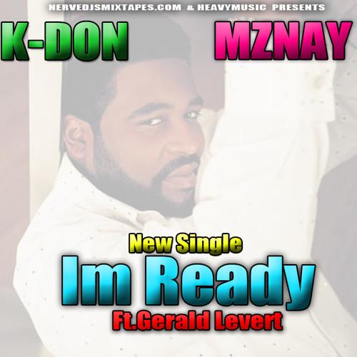 """IM READY"" @KDonMusik & @MzNay414"