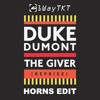 Duke Dumont - The Giver (1WayTKT Horns Edit)