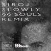 Slowly featuring Ayden (99 Souls Remix) Club Mix