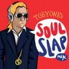 TOBYONE SOUL SLAP SUMMER MIX