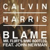 Calvin Harris - Blame feat. John Newman (Mr. Fluff's WMC Bootleg) FREE DOWNLOAD