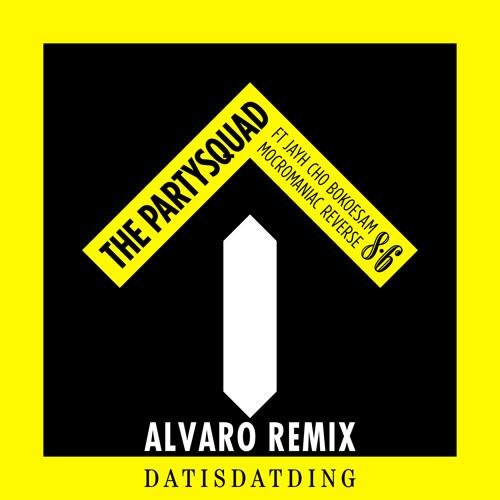 The Partysquad - Dat Is Dat Ding (Alvaro Remix)