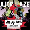 Major Lazer & Ariana Grande - All My Love (Hausemaster Code FM Mashleg)R.E.