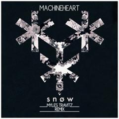 machineheart - snøw (Myles Travitz Remix)