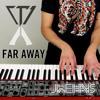 Tristam & Braken - Far Away (Jonah Wei-Haas Piano Cover)