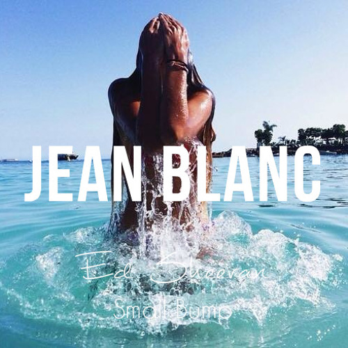 Ed Sheeran - Small Bump (Jean Blanc Remix)
