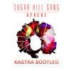 Sugar Hill Gang - Apache (Kastra Bootleg) [Free Download]