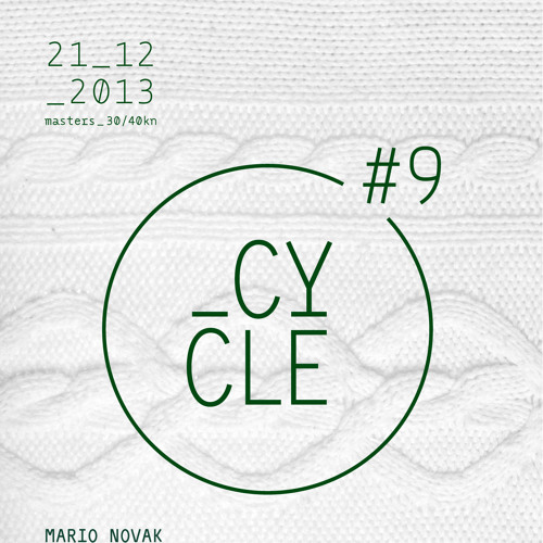 CYCLE #09 (Masters, Zagreb) - 21 DEC 2013