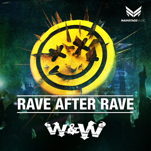 Download W&W - Rave After Rave (Original Mix) [OUT NOW!]