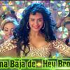DJ Mera Gaana Baja De - Hey Bro (DJ RatnesH)
