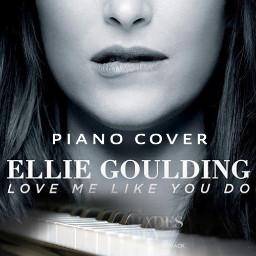 Love Me Like You Do Ellie Goulding David Neyrolles Piano Cover Free Download By David Neyrolles Free Listening On Soundcloud