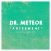 Dr. Meteor - Autrement