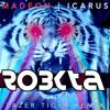 Madeon - Icarus (RoBKTA Lazer Tiger Remix) [FREE DOWNLOAD]