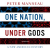 One Nation, Under Gods by Peter Manseau, Read by Kevin Stillwell - Audiobook Excerpt