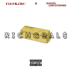 Rich Goals Ft. Shawn Chrystopher (prod. By Don DiestrO)