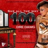 She All the way 100 Dre Dawg Ft Trillz Martinez & Andi Gunz ( 2