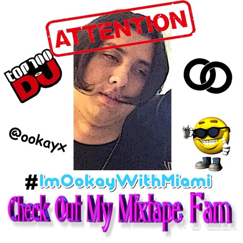 Miami 2015 Check Out My Mixtape Fam Mix by Ookay | Ookay