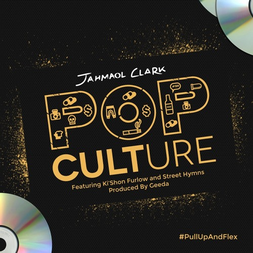 Jahmaol Clark - Pop Culture ft. Ki'Shon Furlow & Street Hymns