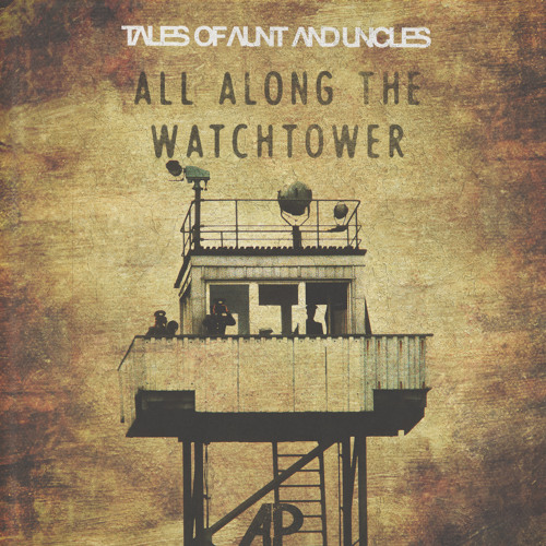 Tales of Aunt and Uncles - All Along The Watchtower (Vintage Edit)