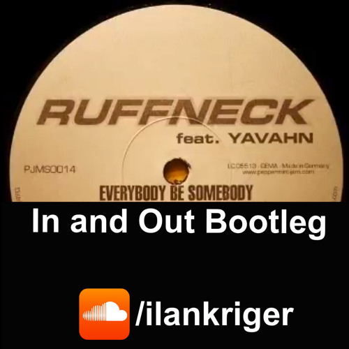 Ruffneck - Everybody Be Somebody (In And Out Bootleg) Free Download