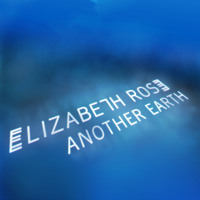 Elizabeth Rose Another Earth Artwork