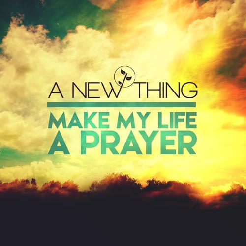 Make My Life A Prayer (Preview)