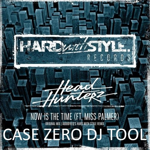 Headhunterz & Audiofreq Ft. Miss Palmer - Now Is The Time (Case Zero DJ Tool)