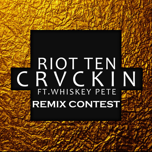 """CRVCKIN"" REMIX CONTEST *SUBMISSIONS END 4/6*"
