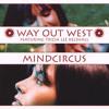 Way Out West - Mindcircus (Gabriel & Dresden Remix)