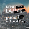 DarkGrey - good tim m.a.a.d. girls (kendrick lamar vs. losco)