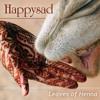 Happysad - Leaves Of Henna