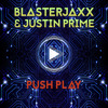 Blasterjaxx & Justin Prime - Push Play [Free Download]