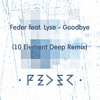 Feder feat. Lyse - Goodbye (10 Element Deep Remix)