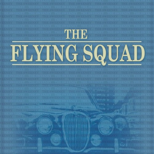 THE FLYING SQUAD Theme Credits, a Tribute film to THE SWEENEY