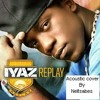 Iyaz :  Replay (Acoustic cover by Neït Sabes) Free download