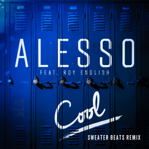 Alesso - Cool ft. Roy English (Sweater Beats Remix)