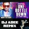 ONE BOTTLE DOWN - DJ ADEE REMIX - Yo Yo Honey Singh