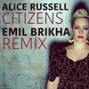 Alice Russell - Citizens Emil Brikha Remix